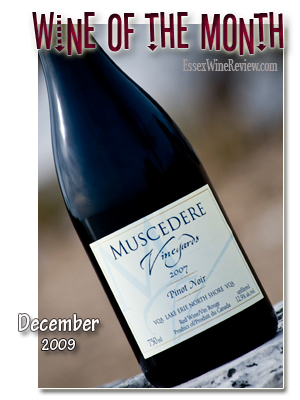 October 2009 - Wine of The Month, Muscedere's Pinot Noir 2007