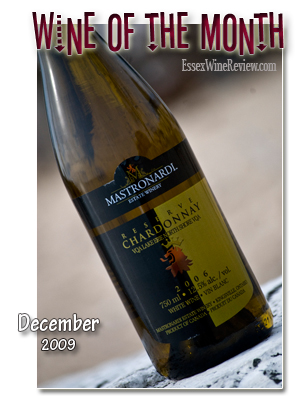 October 2009 - Wine of The Month, Mastronardi Estate Winery Reserve Chardonnay 2006