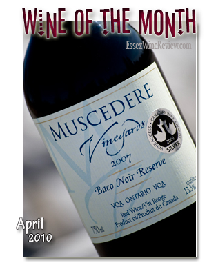 April 2010 - Wine of The Month, Muscedere Vineyards Baco Noir Reserve 2007