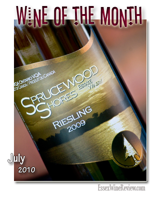 July 2010 - Wine of The Month, Sprucewood Shores Estate Winery Riesling  2009
