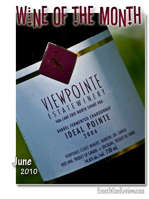 June 2010 - Wine of The Month, Viewpointe Estate Winery - Barrel Fermented Chardonnary 2006