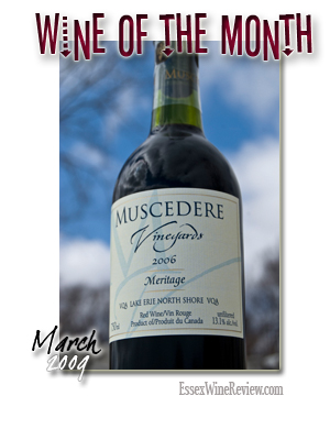 Essex Wine Review - Wine of the Month, March 2009. Muscedere Vineyards Meritage 2006